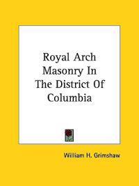 Royal Arch Masonry in the District of Columbia