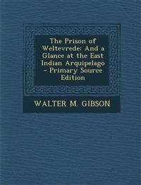 The Prison of Weltevrede: And a Glance at the East Indian Arquipelago