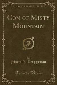 Con of Misty Mountain (Classic Reprint)