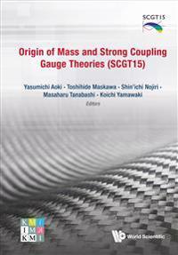 Origin of Mass and Strong Coupling Gauge Theories (SCGT15)