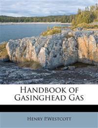 Handbook of Gasinghead Gas