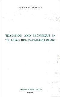 Tradition and Technique in El Libro Del Cavallero Zifar
