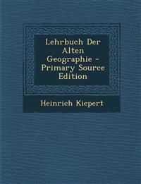 Lehrbuch Der Alten Geographie - Primary Source Edition
