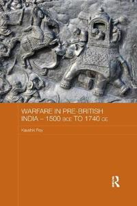 Warfare in Pre-british India 1500bce to 1740ce