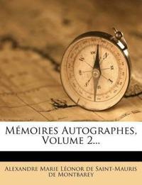 Mémoires Autographes, Volume 2...