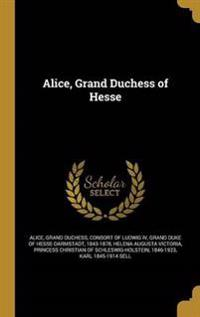 ALICE GRAND DUCHESS OF HESSE