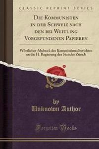 Die Kommunisten in der Schweiz nach den bei Weitling Vorgefundenen Papieren