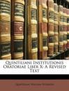Quintiliani Institutionis Oratoriae Liber X: A Revised Text