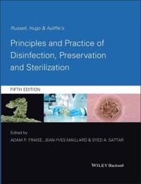 Russell, Hugo & Ayliffe's Principles and Practice of Disinfection, Preservation and Sterilization