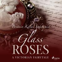 Glass Roses
