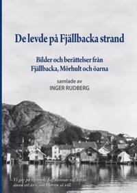 De levde på Fjällbacka strand : bilder och berättelser från Fjällbacka, Mörhult och öarna