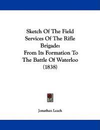 Sketch of the Field Services of the Rifle Brigade
