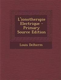 L'ionotherapie Electrique