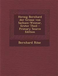 Herzog Bernhard der Grosse von Sachsen-Weimar, Erster Theil