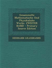 Gesammelte Mathematische Und Physikalishe Werke. ZWEITER BAND