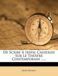 De Scribe À Ibsen: Causeries Sur Le Théâtre Contemporain ......