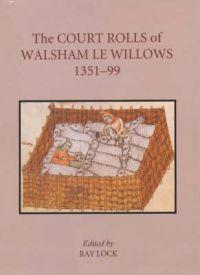 The Court Rolls of Walsham Le Willows, Ii. 1351-1399