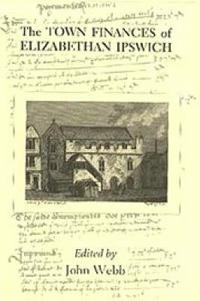 The Town Finances of Elizabethan Ipswich
