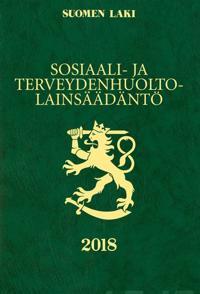 Sosiaali- ja terveydenhuoltolainsäädäntö 2018