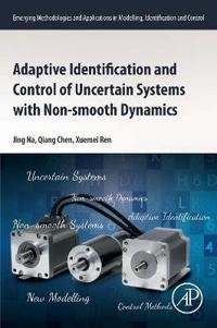 Adaptive Identification and Control of Uncertain Systems with Non-smooth Dynamics