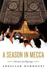 Season in mecca - narrative of a pilgrimage