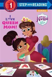 I Love Queen Mom! (Nella the Princess Knight)