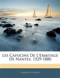 Les Capucins De L'Ermitage De Nantes, 1529-1880