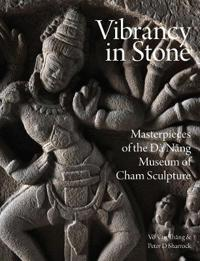 Vibrancy in Stone: Masterpieces of the Danang Museum of Cham Sculpture