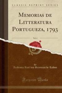 Memorias de Litteratura Portugueza, 1793, Vol. 4 (Classic Reprint)