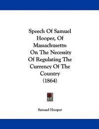 Speech of Samuel Hooper, of Massachusetts