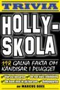 Hollyskola – 198 galna fakta om kändisar i plugget