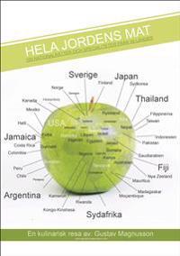 Hela jordens mat : 100 nationalrätter och specialiteter från 99 länder