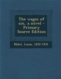 The wages of sin, a novel