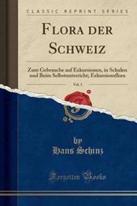 Flora Der Schweiz, Vol. 1