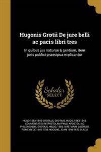 LAT-HUGONIS GROTII DE JURE BEL
