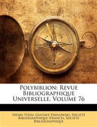 Polybiblion: Revue Bibliographique Universelle, Volume 76