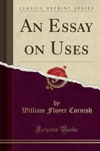 An Essay on Uses (Classic Reprint)