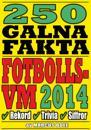 250 galna fakta om fotbolls-VM 2014