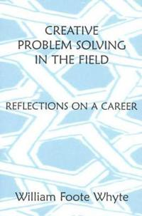 Creative Problem Solving in the Field