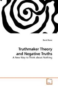 Truthmaker Theory and Negative Truths