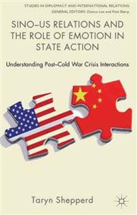 Sino-US Relations and the Role of Emotion in State Action