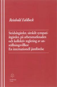 Stridsåtgärder, särskilt sympatiåtgärder, på arbetsmarknaden och kollektiv reglering av anställningsvillkor En internationell jämförelse