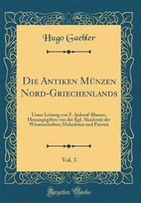 Die Antiken Münzen Nord-Griechenlands, Vol. 3