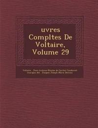 Uvres Completes de Voltaire, Volume 29