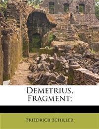 Demetrius. Schiller's Fragment