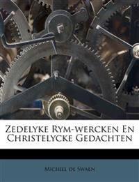 Zedelyke Rym-wercken En Christelycke Gedachten