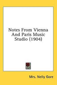 Notes from Vienna and Paris Music Studio
