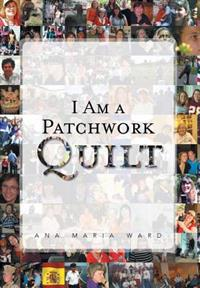 I Am a Patchwork Quilt