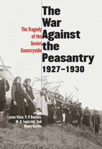 The War Against The Peasantry, 1927-1930