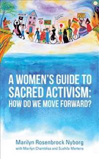 A Women's Guide to Sacred Activism